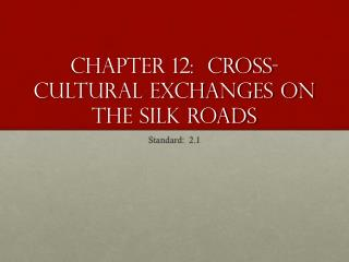 Chapter 12:  Cross-Cultural Exchanges on the Silk Roads