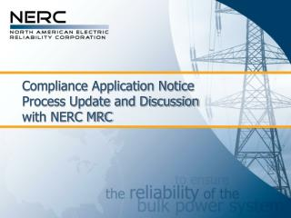 Compliance Application Notice Process Update and Discussion with NERC MRC