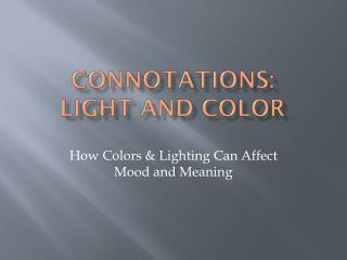 Connotations: Light and color