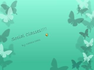 Social Classes!!!!