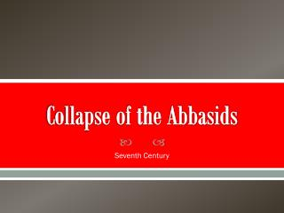 Collapse of the Abbasids