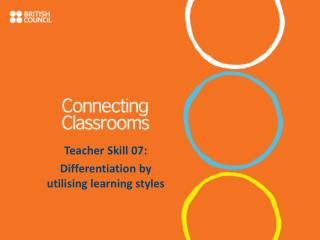 Teacher Skill 07: Differentiation by utilising learning styles