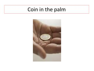 Coin in the palm