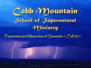 Cobb Mountain  School of Supernatural Ministry