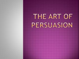 The art of persuasion