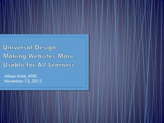 Universal Design: Making  Websites More  Usable for All Learners