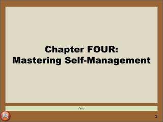 Chapter FOUR: Mastering Self-Management