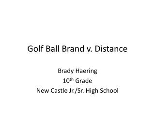 Golf Ball Brand v. Distance