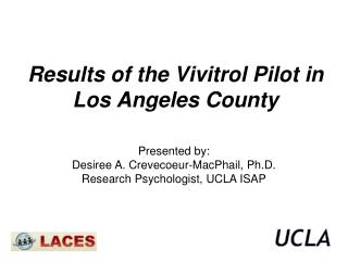 Results of the Vivitrol Pilot in  Los Angeles County