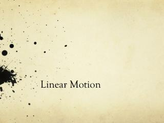 Linear Motion