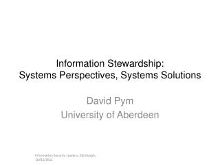 Information Stewardship:  Systems Perspectives, Systems Solutions