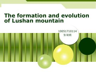 The formation and evolution of  Lushan  mountain
