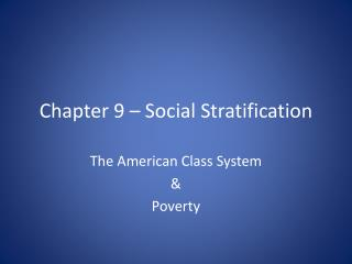 Chapter 9 – Social Stratification