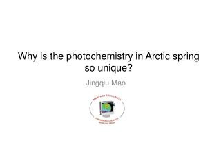 Why is the photochemistry in Arctic spring so unique?