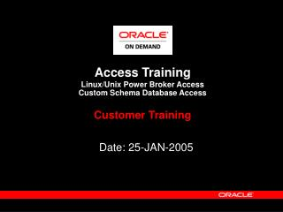 Access Training Linux/Unix Power Broker Access Custom Schema Database Access Customer Training