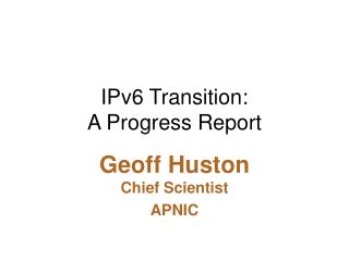 IPv6 Transition: A Progress Report