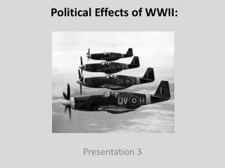 Political Effects of WWII:
