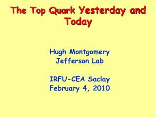 The Top Quark  Yesterday and Today