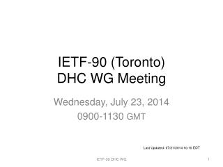 IETF-90 (Toronto) DHC WG Meeting