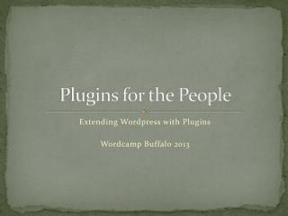 Plugins for the People