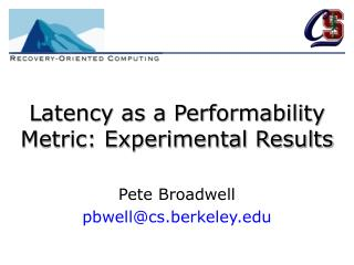 Latency as a Performability Metric: Experimental Results