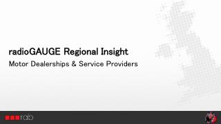 radioGAUGE Regional Insight Motor Dealerships & Service Providers