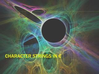Character strings in c