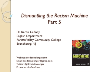 Dismantling the Racism Machine Part 5