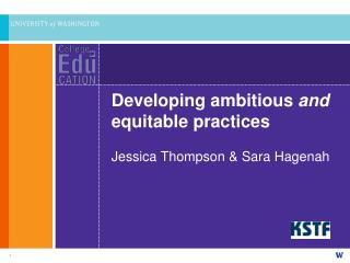Developing ambitious  and  equitable practices Jessica Thompson & Sara Hagenah