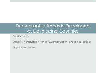 Demographic Trends  in  Developed vs. Developing Countries
