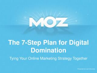 The 7-Step Plan for Digital Domination