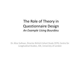 The Role of Theory in Questionnaire Design An Example Using  Bourdieu