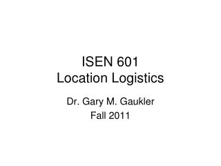 ISEN 601 Location Logistics