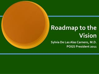 Roadmap to the Vision