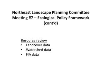 Northeast Landscape Planning Committee Meeting #7 – Ecological Policy Framework (cont'd)