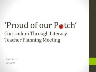 ' Proud of our  P   tch '  Curriculum Through Literacy  Teacher Planning Meeting