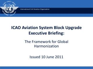 ICAO Aviation System Block Upgrade Executive Briefing: