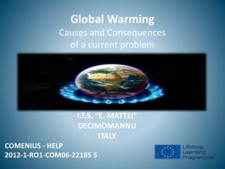 Global  Warming Causes and Consequences of a current problem