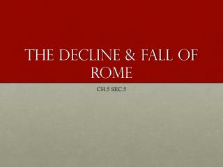 The DECLINE & FALL OF ROME