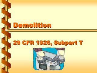 Demolition 29 CFR 1926, Subpart T