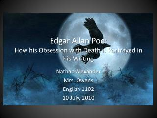 Edgar Allan Poe: How his Obsession with Death is Portrayed in his Writing