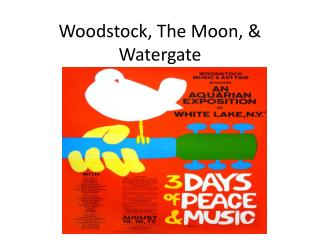 Woodstock, The Moon, & Watergate