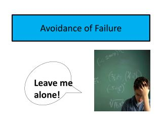 Avoidance of Failure