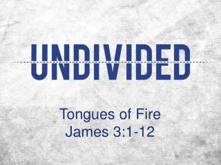Tongues of Fire James 3:1-12