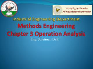 Industrial Engineering Department Methods  Engineering Chapter 3  Operation Analysis