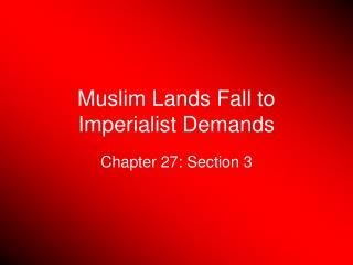 Muslim Lands Fall to Imperialist Demands