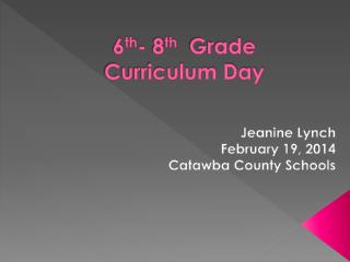 6 th - 8 th   Grade  Curriculum Day