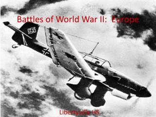 Battles of World War II:  Europe