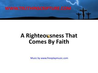 A Righteousness That Comes By Faith