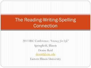 The Reading-Writing-Spelling  Connection